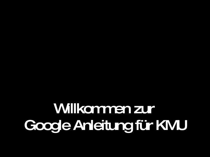 Willkommen zur  Google Anleitung für KMU