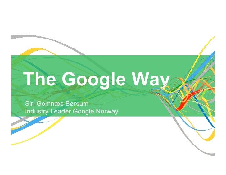 The Google WaySiri Gomnæs BørsumIndustry Leader Google Norway