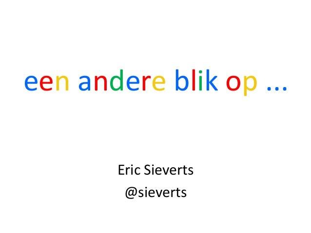 een andere blik op ... Eric Sieverts @sieverts