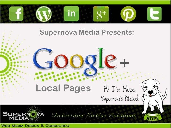 Supernova Media Presents:                     +Local Pages