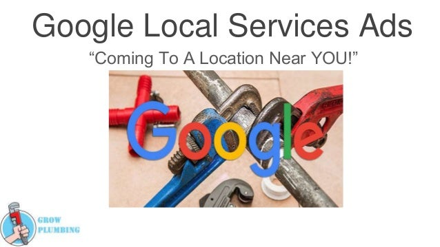 "Google Local Services Ads ""Coming To A Location Near YOU!"""