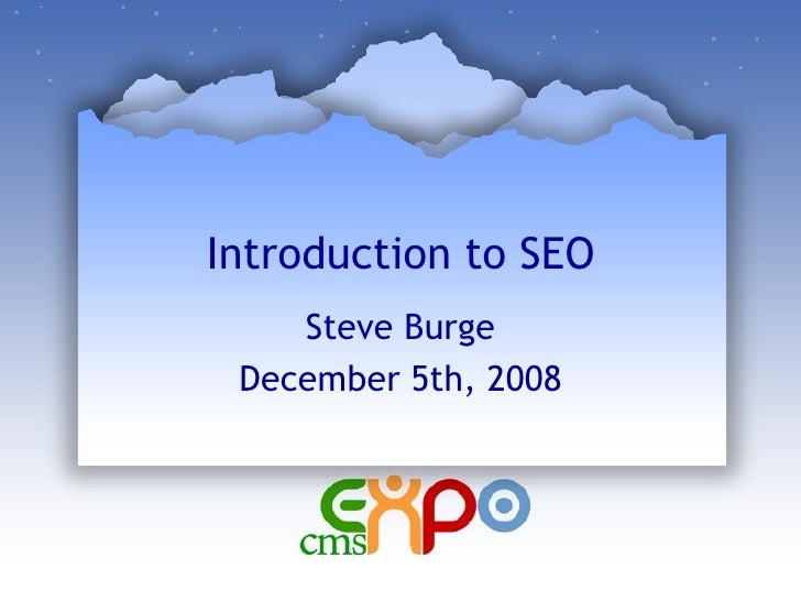 Introduction to SEO Steve Burge December 5th, 2008