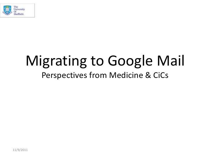 Migrating to Google MailPerspectives from Medicine & CiCs<br />11/9/2011<br />