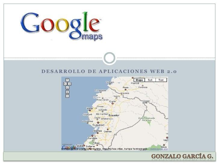 Desarrollo de aplicaciones web 2.0<br />Gonzalo García G.<br />
