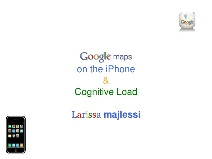 on the iPhone&Cognitive Load<br />Larissa majlessi<br />