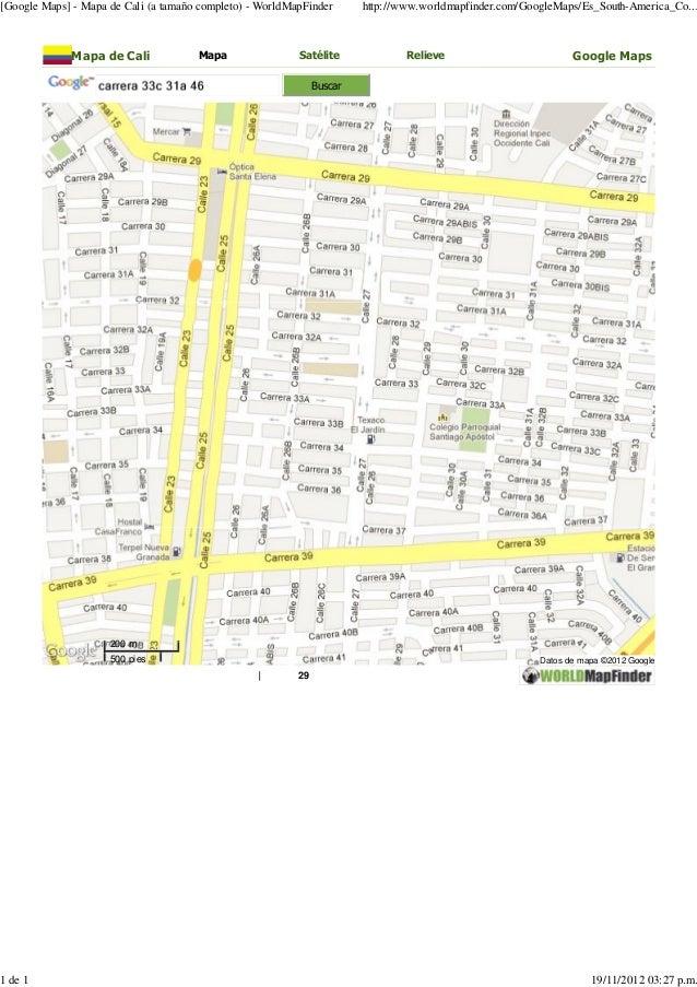 [Google Maps] - Mapa de Cali (a tamaño completo) - WorldMapFinder       http://www.worldmapfinder.com/GoogleMaps/Es_South-...