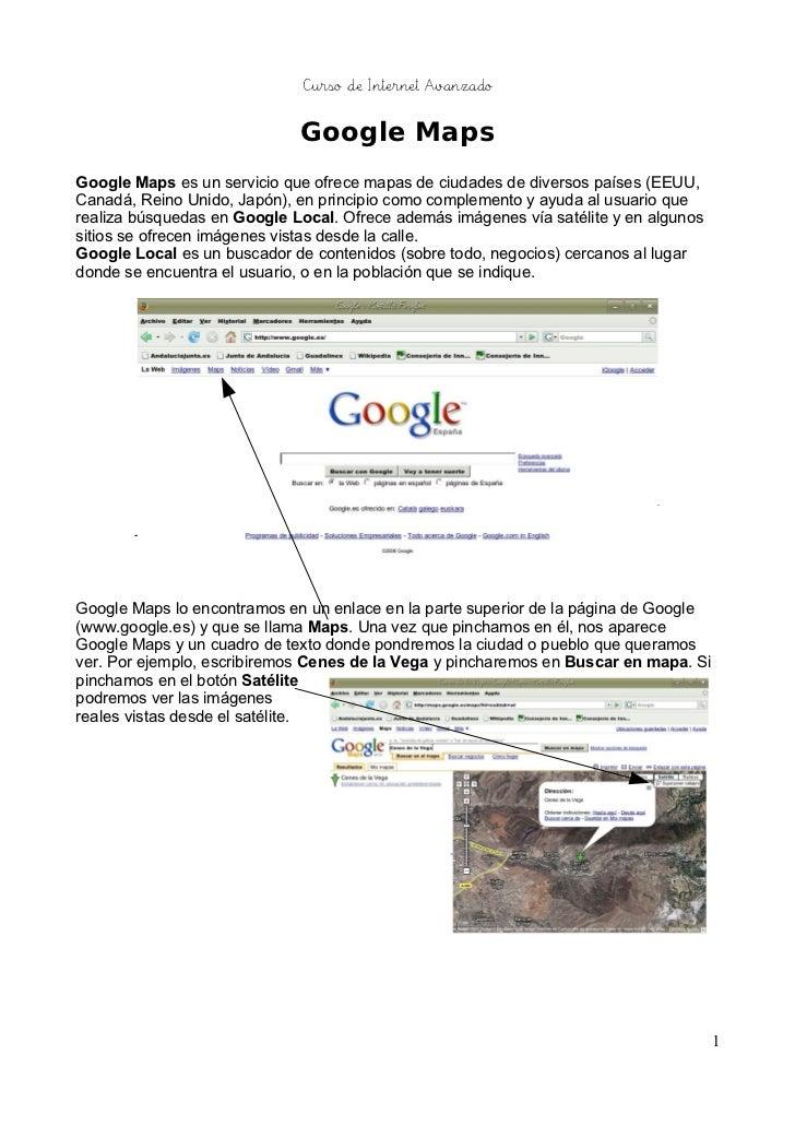 Curso de Internet Avanzado                             Google MapsGoogle Maps es un servicio que ofrece mapas de ciudades ...