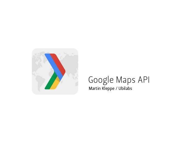 Google Maps APIMartin Kleppe / Ubilabs