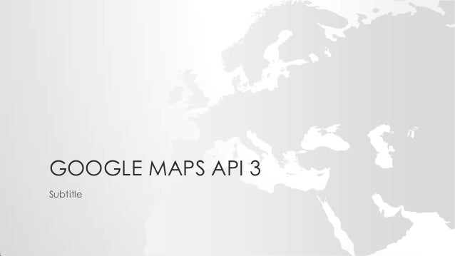 GOOGLE MAPS API 3 Subtitle