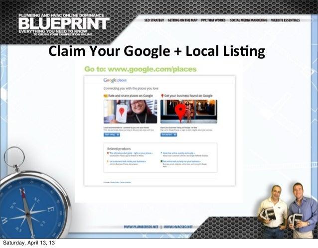 Claim  Your  Google  +  Local  Lis@ng Saturday, April 13, 13