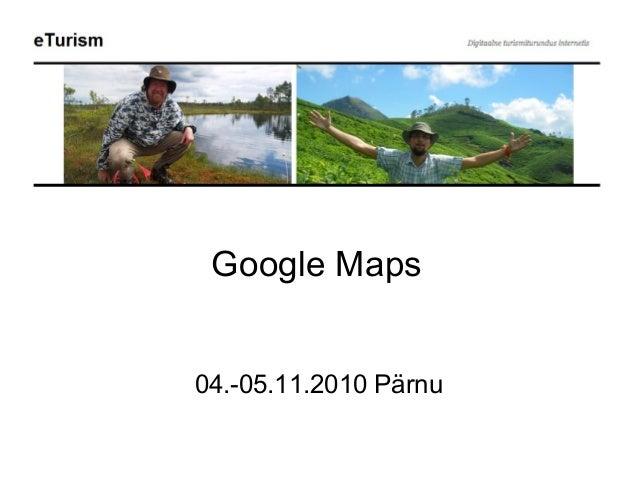 Google Maps 04.-05.11.2010 Pärnu