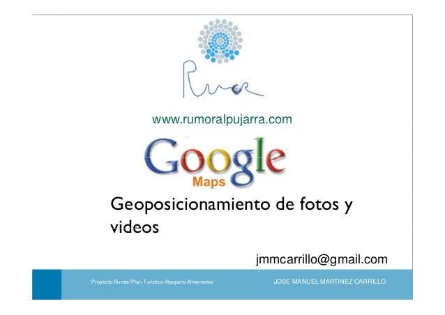 www rumoralpujarra comwww.rumoralpujarra.comGeoposicionamiento de fotos yvideosPortadajmmcarrillo@gmail.comvideosTaller de...