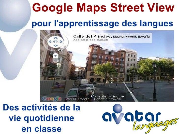 pour l'apprentissage des langues Google Maps Street View Des activités de la vie quotidienne en classe
