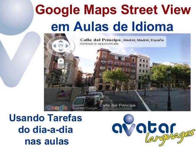 em Aulas de Idioma Google Maps Street View Usando Tarefas do dia-a-dia nas aulas