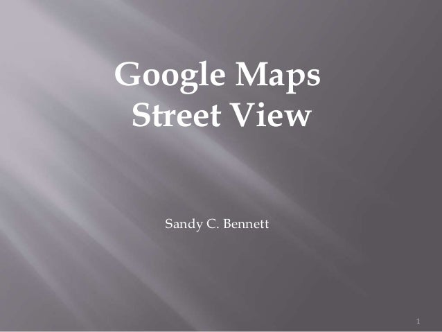 1 Google Maps Street View Sandy C. Bennett