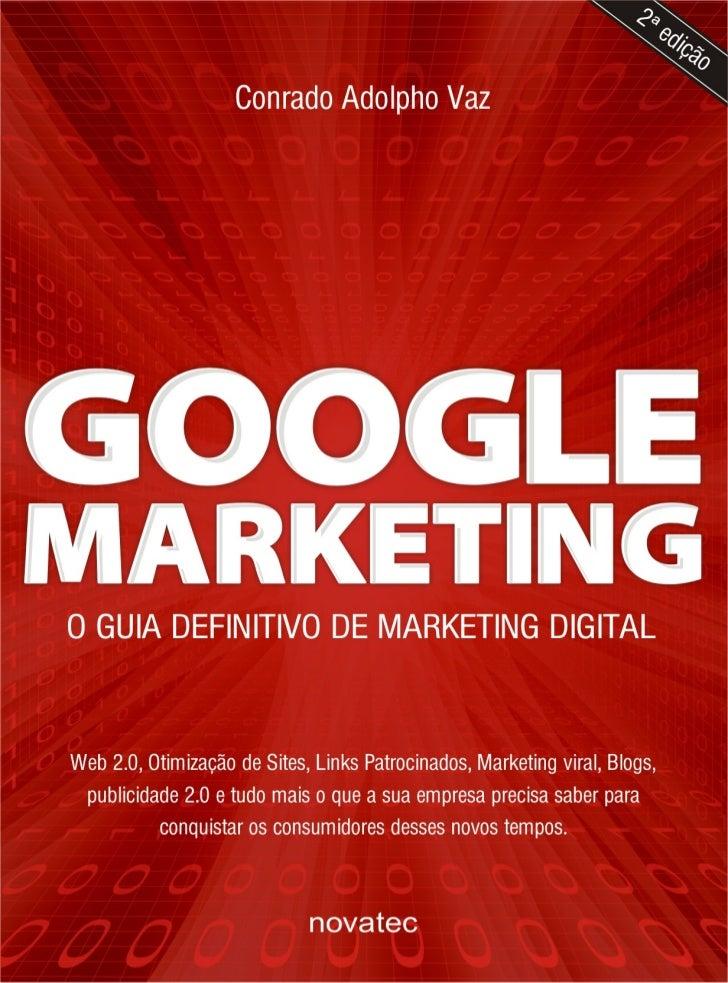 """Olá, amigo ou amiga,Se você está lendo esse texto é porque se interessou pelo conteúdo dolivro """"Google Marketing"""" – o maio..."""