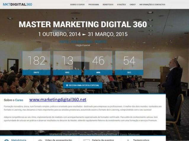 Vasco Marques - Profissional Certificado Google – www.marketingdigital360.net www.marketingdigital360.net Marketing Digita...