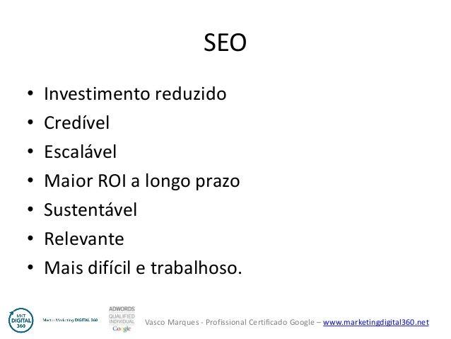 Vasco Marques - Profissional Certificado Google – www.marketingdigital360.net SEO • Investimento reduzido • Credível • Esc...