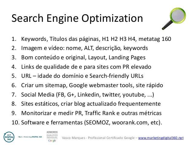 Vasco Marques - Profissional Certificado Google – www.marketingdigital360.net Search Engine Optimization 1. Keywords, Títu...
