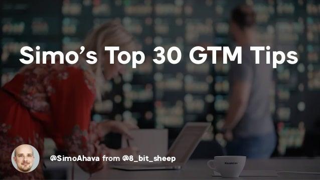 Simo's Top 30 GTM Tips @SimoAhava from @8_bit_sheep