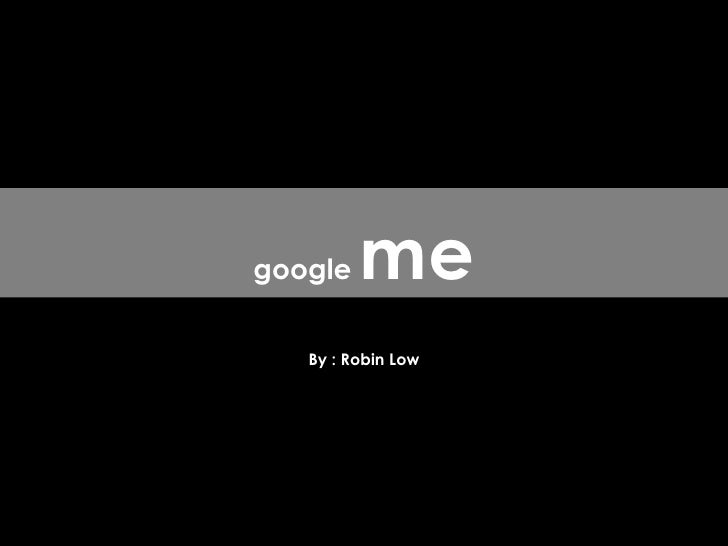 By : Robin Low google  me