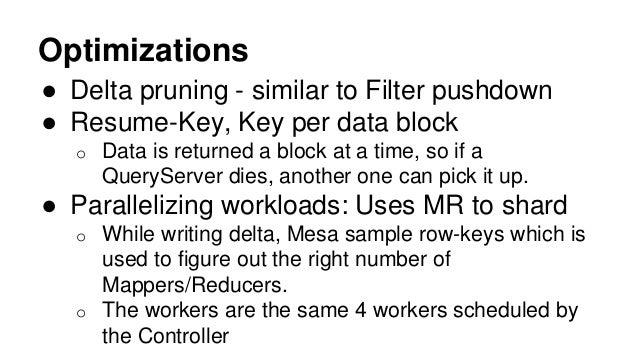 Optimizations ● Delta pruning - similar to Filter pushdown ● Resume-Key, Key per data block o Data is returned a block at ...