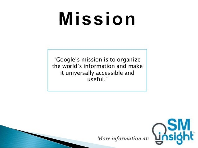 google mission statement Find a complete list and photo gallery of mission statements from apple, google, dell, and other large technology companies and retailers.