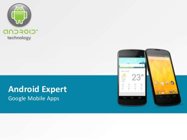 Android Expert Google Mobile Apps