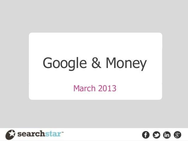 Google & Money    March 2013