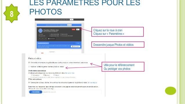 LES PARAMÈTRES POUR LES PHOTOS8 Cliquez sur la roue à cran Cliquez sur « Paramètres » Utile pour le référencement Ou proté...