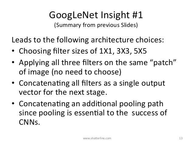 GoogLeNetInsight#1 (SummaryfrompreviousSlides) Leadstothefollowingarchitecturechoices: • Choosingfiltersize...