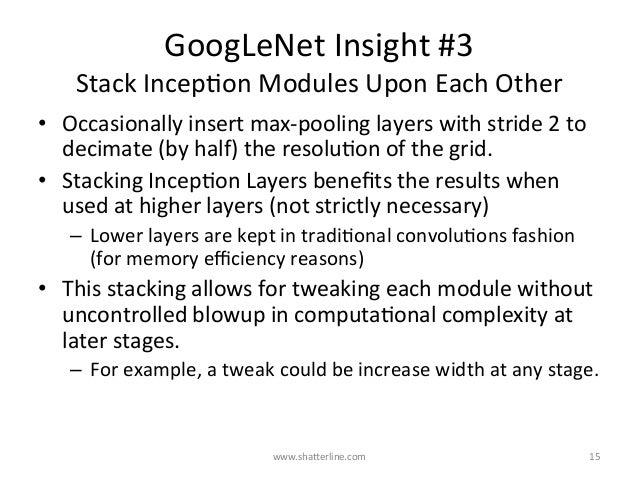 GoogLeNetInsight#3 StackIncepKonModulesUponEachOther • Occasionallyinsertmax-poolinglayerswithstride2to ...