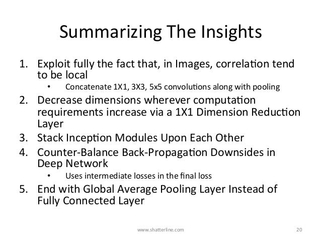 SummarizingTheInsights 1. Exploitfullythefactthat,inImages,correlaKontend tobelocal • Concatenate1X1,3X...