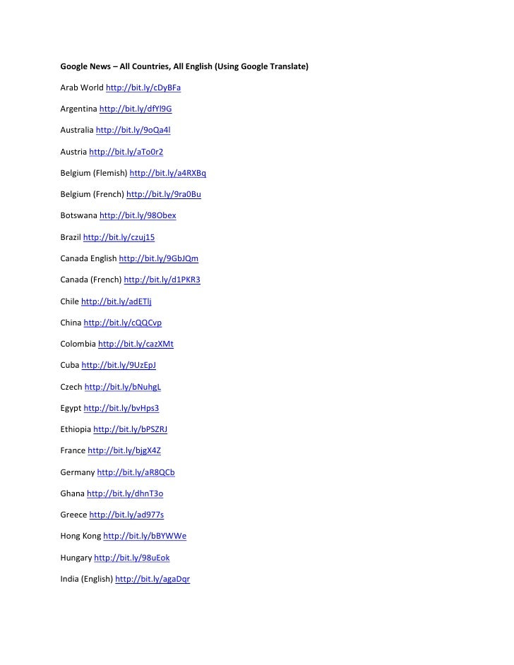 Google News – All Countries, All English (Using Google Translate)  Arab World http://bit.ly/cDyBFa  Argentina http://bit.l...