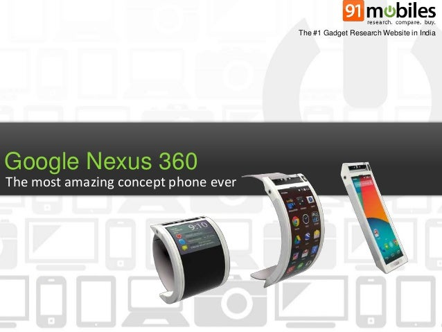 Google Nexus 360  The #1 Gadget Research Website in India  The most amazing concept phone ever