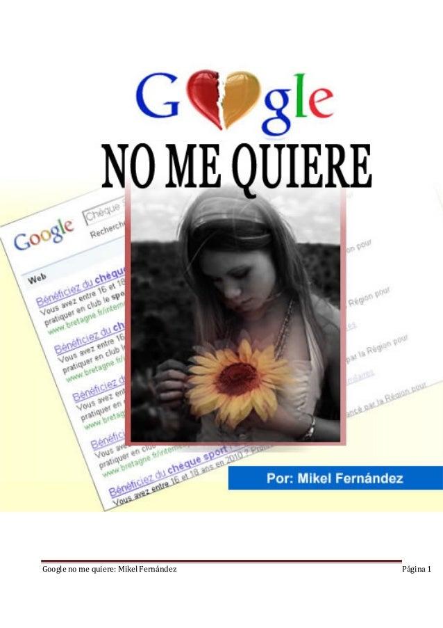 Google no me quiere: Mikel Fernández  Página 1