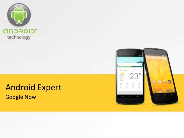 Android Expert Google Now
