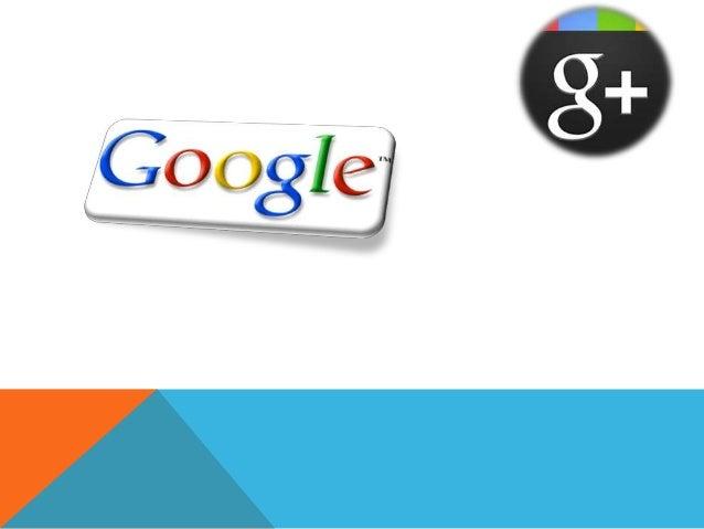 Google es una empresa cuyo principal producto es el motor de búsqueda del mismo nombre. Google fue fundado en septiembre d...