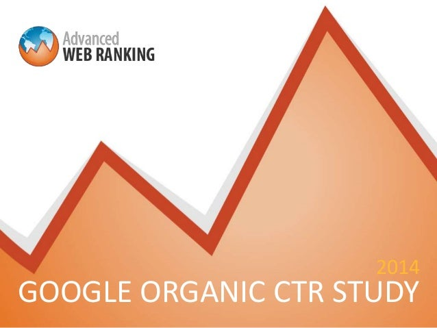 2014  GOOGLE ORGANIC CTR STUDY
