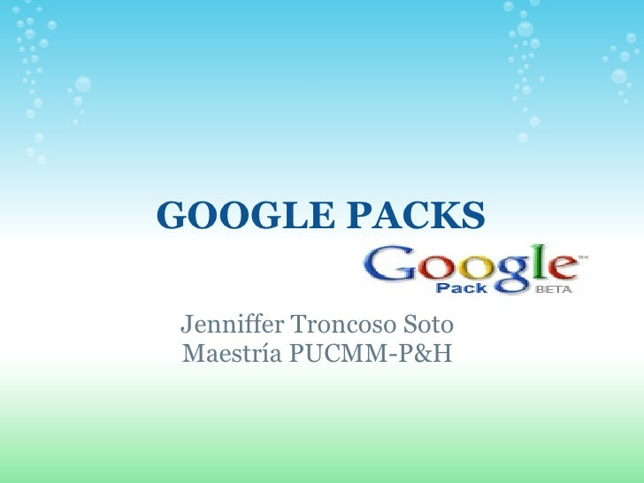 GOOGLE PACKS Jenniffer Troncoso Soto Maestría PUCMM-P&H