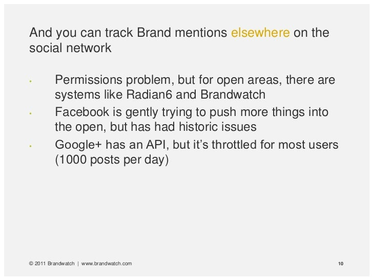 And you can track Brand mentions elsewhere on thesocial network•        Permissions problem, but for open areas, there are...