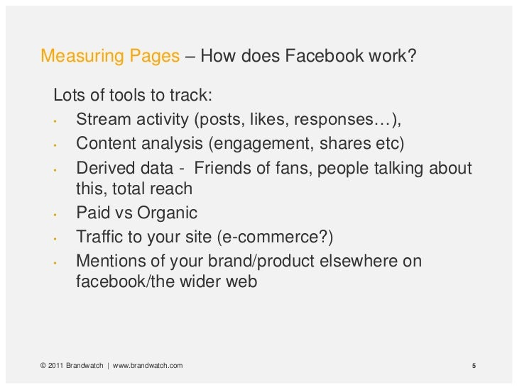 Measuring Pages – How does Facebook work?   Lots of tools to track:   •  Stream activity (posts, likes, responses…),   •  ...