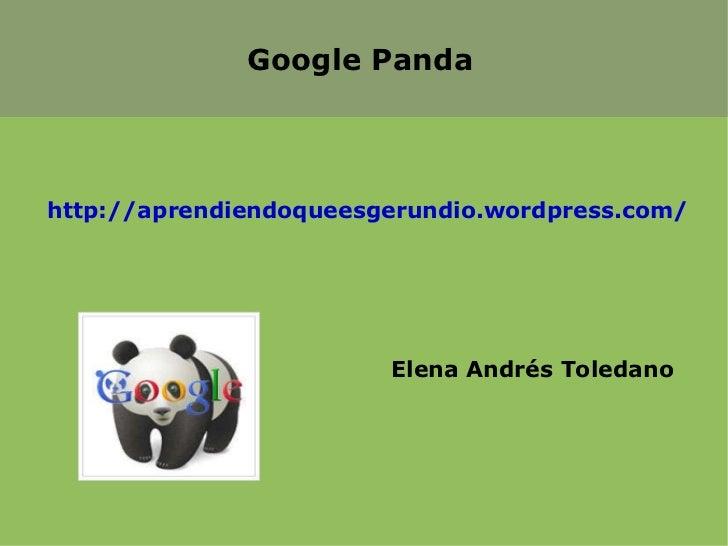 Google Pandahttp://aprendiendoqueesgerundio.wordpress.com/                        Elena Andrés Toledano