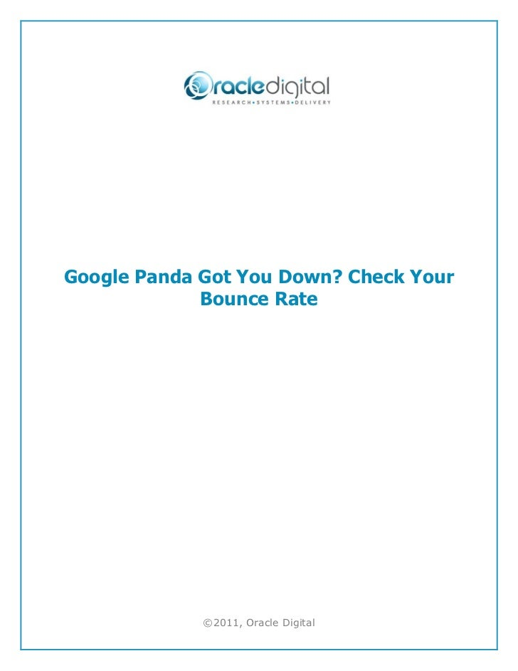 Google Panda Got You Down? Check Your             Bounce Rate             ©2011, Oracle Digital