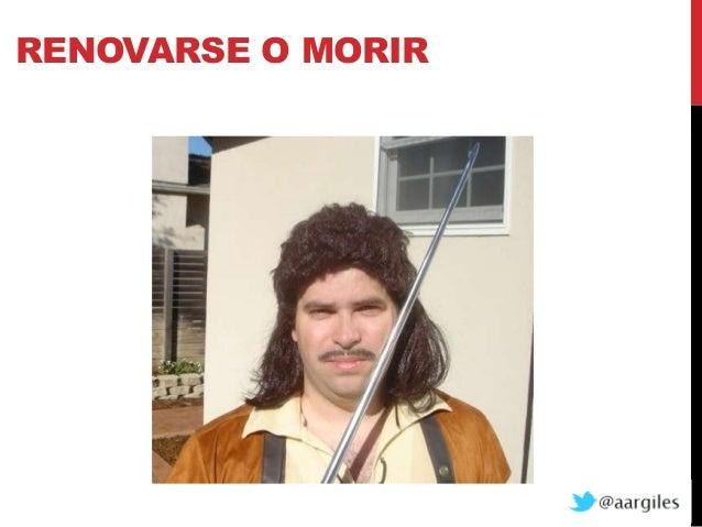 RENOVARSE O MORIR