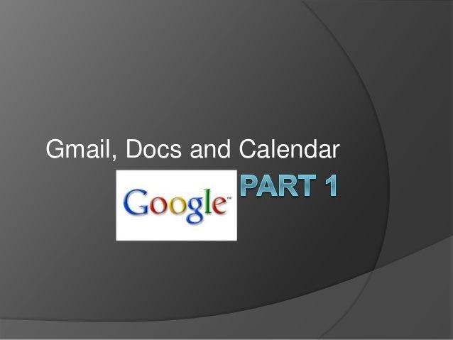 Gmail, Docs and Calendar