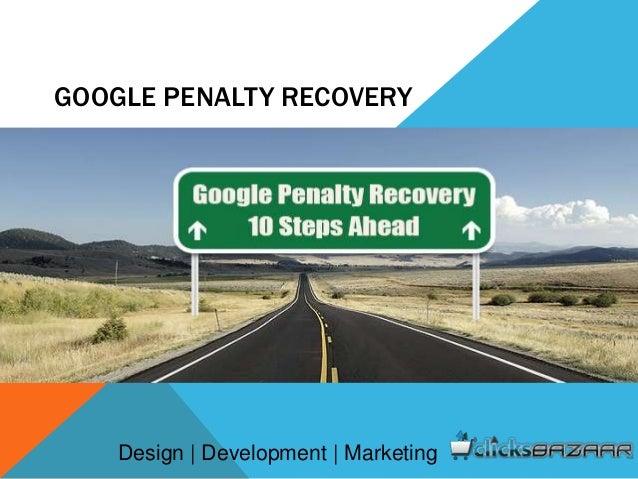 GOOGLE PENALTY RECOVERY Design | Development | Marketing