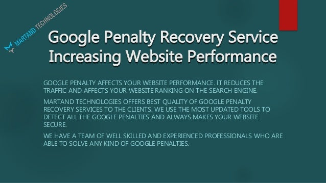 Google Penalty Recovery Service Increasing Website Performance GOOGLE PENALTY AFFECTS YOUR WEBSITE PERFORMANCE. IT REDUCES...