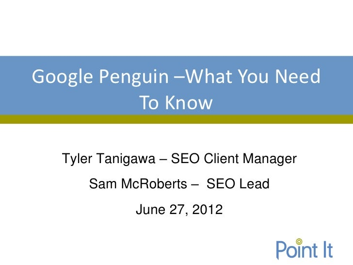 Google Penguin –What You Need            To KnowHow to Use Pinterest for Business   Tyler Tanigawa – SEO Client Manager   ...