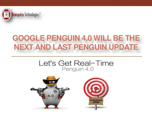 GOOGLE PENGUIN 4.0 WILL BE THE NEXT AND LAST PENGUIN UPDATE